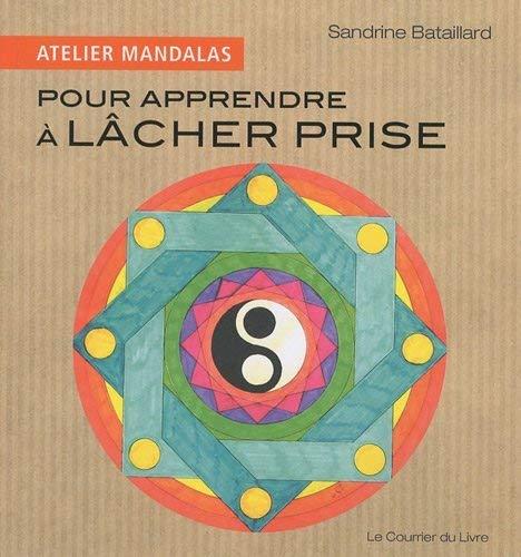 9782702907573: Atelier Mandalas Pour apprendre à lâcher prise