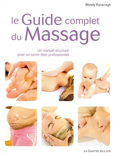 9782702907641: Le Guide complet du Massage (French Edition)