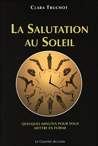 9782702907740: La Salutation au Soleil (French Edition)