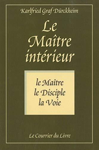 MAÎTRE INTÉRIEUR (LE): GRAF DURCKHEIM KARLFRIED
