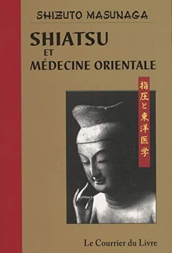 9782702908013: Shiatsu et médecine orientale