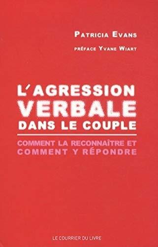 9782702908747: L'agression verbale dans le couple : Comment la reconnaître et comment y répondre