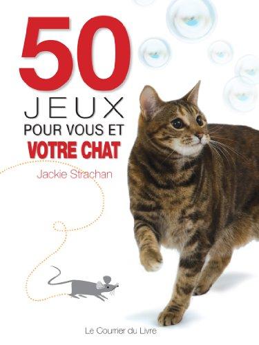 9782702908785: 50 jeux pour vous et votre chat