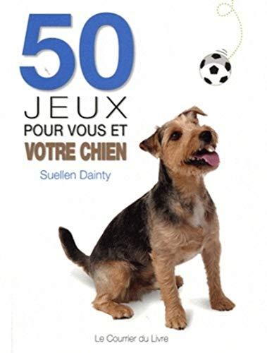 9782702908792: 50 jeux pour vous et votre chien