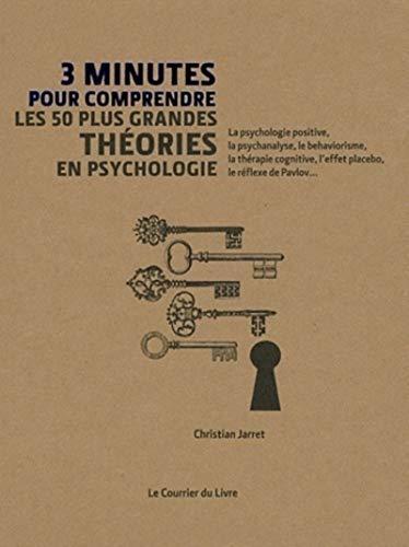 9782702909355: 3 minutes pour comprendre les 50 plus grandes théories en psychologie
