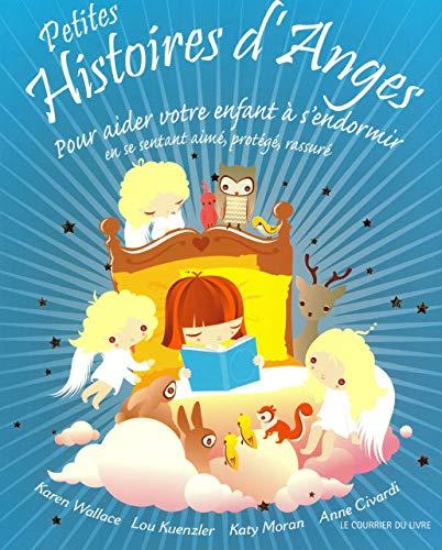 9782702909379: Petites histoires d'anges : Pour aider votre enfant à s'endormir en se sentant aimé, protégé, rassuré