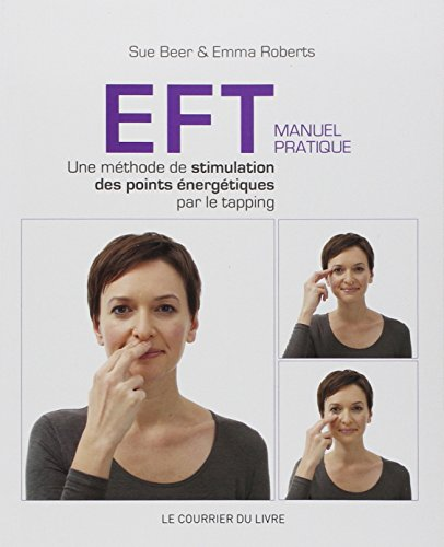 9782702909850: EFT - Manuel pratique : Une méthode de stimulation des points énergétiques par le tapping