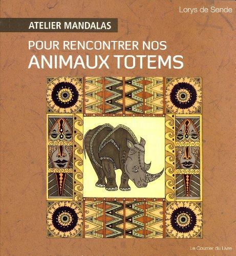 ATELIER MANDALAS : POUR RENCONTRER NOS ANIMAUX TOTEMS: SENDE LORYS DE