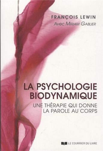 PSYCHOLOGIE BIODYNAMIQUE -LA-: LEWIN F GABLIER M