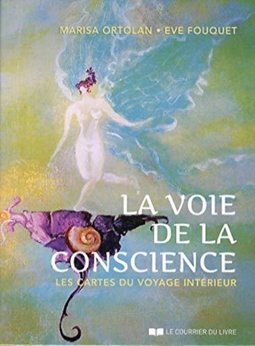 9782702910658: La voie de la conscience : Les cartes du voyage intérieur. Avec 56 cartes