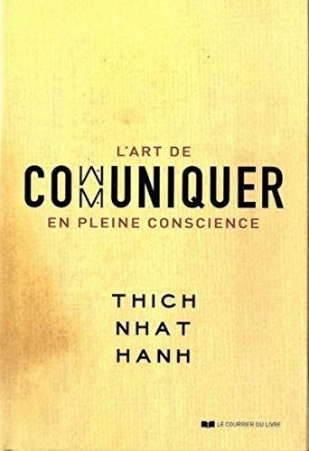 ART DE COMMUNIQUER EN PLEINE CONSCIENCE: THICH NHAT HANH
