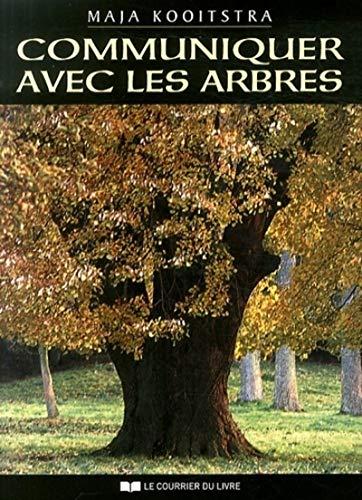 9782702910986: Communiquer avec les arbres : Expériences spirituelles entre l'Homme et la Nature