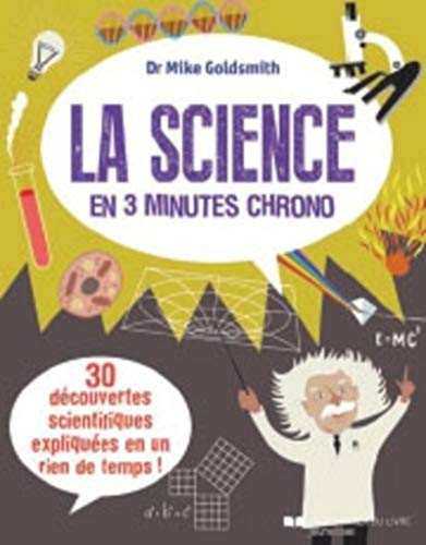 SCIENCE EN 3 MINUTES CHRONO -LA-: GOLDSMITH MIKE