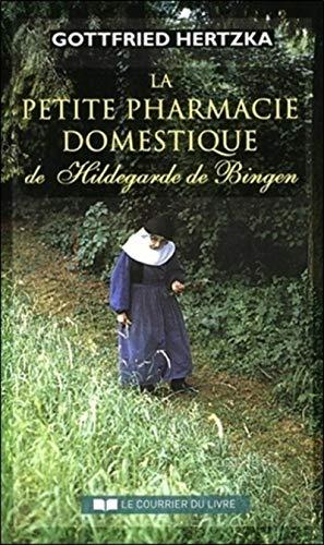 PETITE PHARMACIE DOMESTIQUE DE HILDEGARDE DE BINGEN (LA) 4E ÉD.: HERTZKA GOTTFRIED
