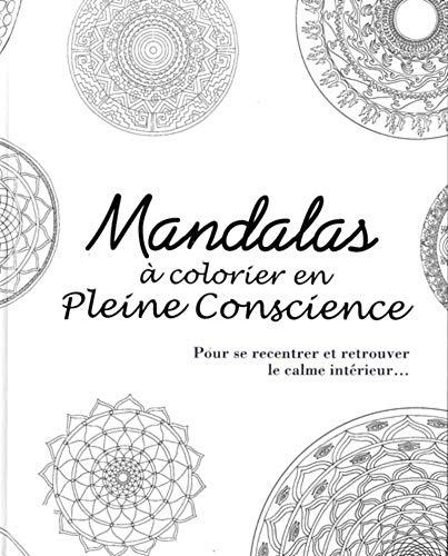 9782702911235: Mandalas � colorier en pleine conscience : pour se recentrer et retrouver le calme int�rieur...