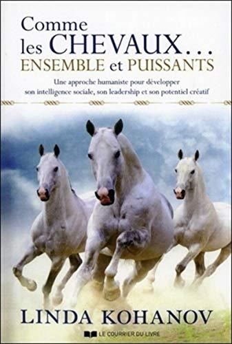 9782702911396: Comme les chevaux... Ensemble et puissants
