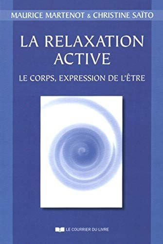 RELAXATION ACTIVE (LA) N.É.: MARTENOT MAURICE
