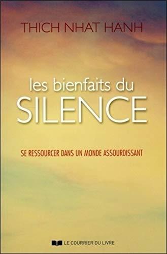 BIENFAITS DU SILENCE -LES-: THICH NHAT HANH