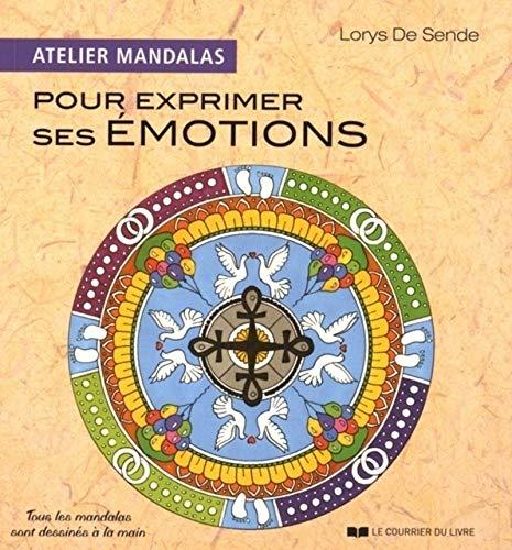 ATELIER MANDALAS POUR EXPRIMER SES ÉMOTIONS: DE SENDE LORYS