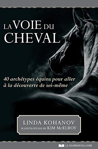 VOIE DU CHEVAL (LA) (COFFRET): KOHANOV LINDA