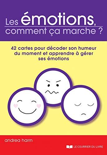 9782702912164: Les émotions, comment ça marche ? : 42 cartes pour décoder son humeur du moment et apprendre à gérer ses émotions