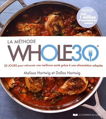 9782702913055: La Méthode Whole30 : 30 jours pour retrouver une meilleure santé grâce à une alimentation adaptée