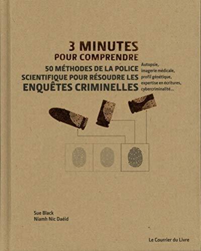 9782702914854: 3 minutes pour comprendre 50 méthodes de la police scientifique pour résoudre les enquêtes criminelles