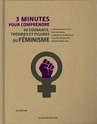 9782702917299: 3 Minutes pour comprendre 50 courants, théories et figures du féminisme