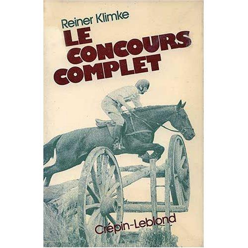 9782703000020: Le concours complet / histoire, entrainement, competition
