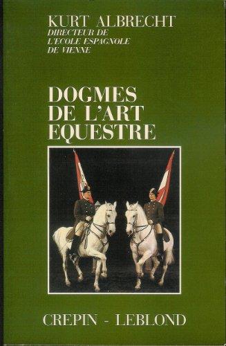 9782703000327: Dogmes de l'art équestre