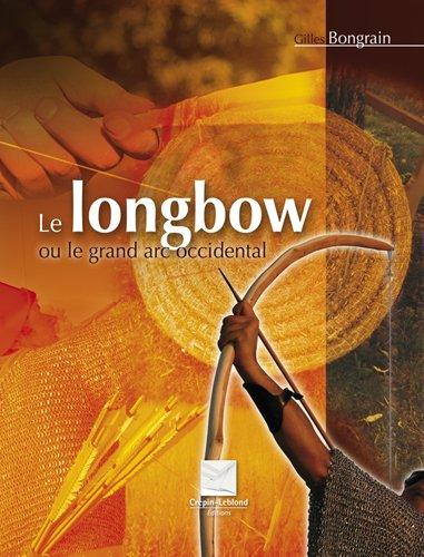 9782703002949: Le longbow ou le grand arc occidental