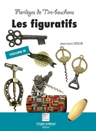 9782703003526: Florilèges de tire-bouchons : Volume 3, Les figuratifs : Maritimes, Evénements, Clefs, Sports, Variations sur le golf