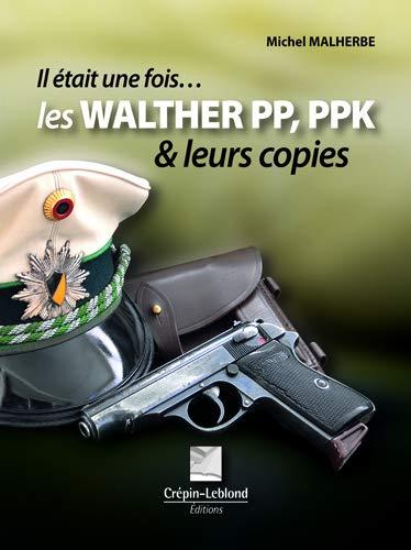 9782703003649: Il était une fois les Walther pp, ppk et leurs copies