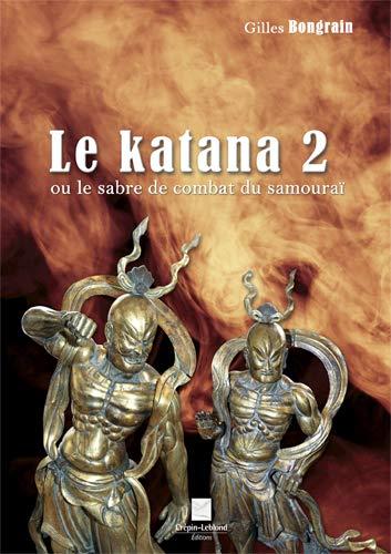 9782703003762: Le katana 2 ou le sabre de combat du samouraï