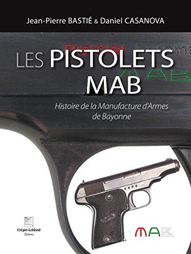 9782703004028: LES PISTOLETS MAB Histoire de la Manufacture d Armes de Bayonne