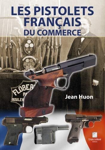 LES PISTOLETS FRANÇAIS DU COMM (French Edition): Jean, Huon