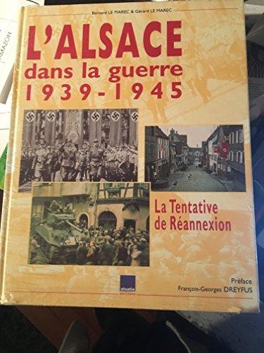 9782703202110: L'Alsace dans la guerre, 1939-1945