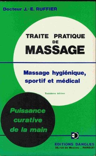 9782703300557: Traite pratique de massage : indications et pratique des divers massages, hygienique, esthetique, au