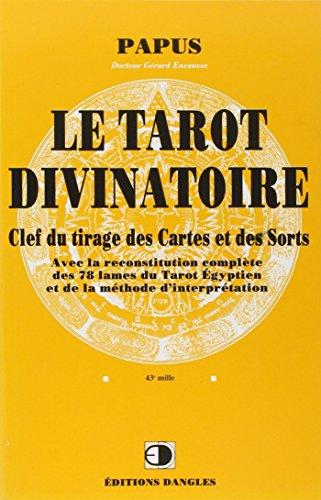 TAROT DIVINATOIRE (LE) : CLEF DU TIRAGE DES CARTES ET DES SORTS: PAPUS