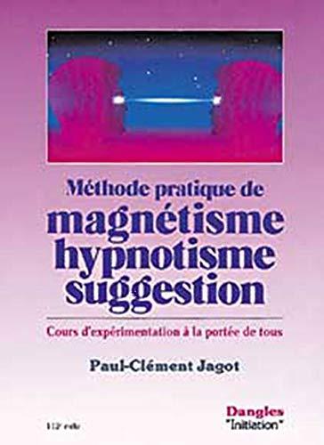 Methode prat. magnetisme. hypnotisme. suggestion (Initiation): Paul-Clément Jagot