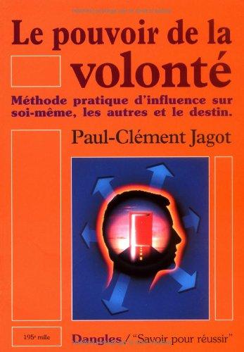 Pouvoir de la volonte (Savoir pour réussir): Paul-Clément Jagot