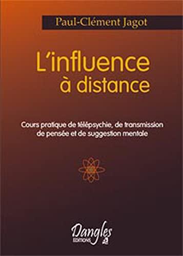 Influence a distance. cours pratique (Initiation): Paul-Clément Jagot