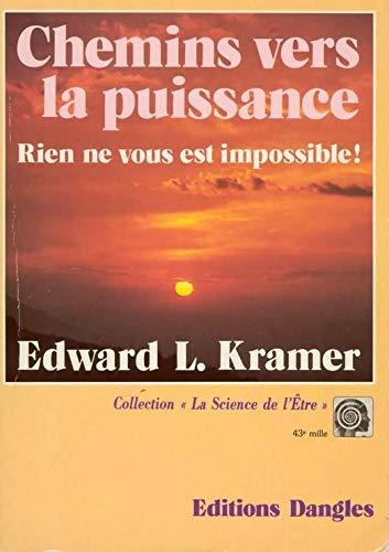 Chemins vers la puissance: Edward L.Kramer
