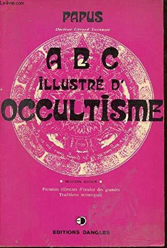 9782703301172: Abc Illustré D'occultisme: Premiers Éléments D'étu Des Grandes Traditions Initiagiques