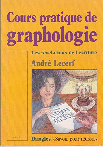Cours pratique de graphologie. Les révélations de: Lecerf André