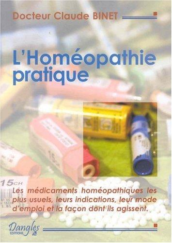 9782703301332: L'Homéopathie pratique : Explication claire et précise des médicaments homéopathiques, leurs indications, leur mode d'emploi...