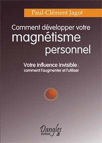 Comment développer magnetisme personnel (Initiation): Paul-Clément Jagot