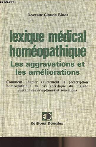 Lexique medical homeopathique : des aggravations et: Binet