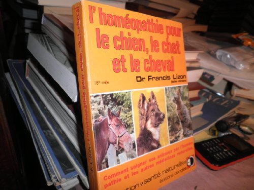 9782703302537 L Homeopathie Pour Le Chien Le Chat Et Le Cheval Abebooks Lizon 2703302533
