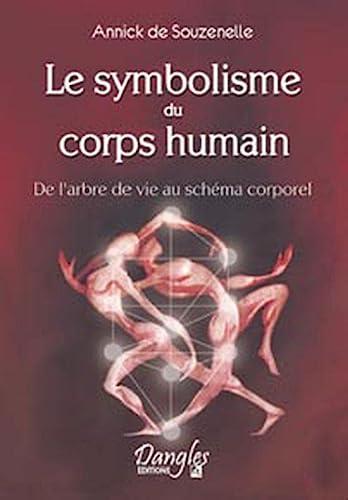 9782703302636: Le symbolisme du corps humain: De l'arbre de vie au schéma corporel (Collection Horizons ésotériques) (French Edition)